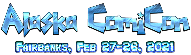 Alaska ComiCon - Feb 27 & 28, 2021