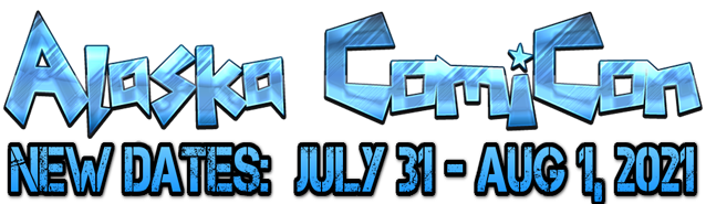 Alaska ComiCon - Jul 31-Aug 1, 2021