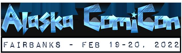 Alaska ComiCon - Feb 19-20, 2022!